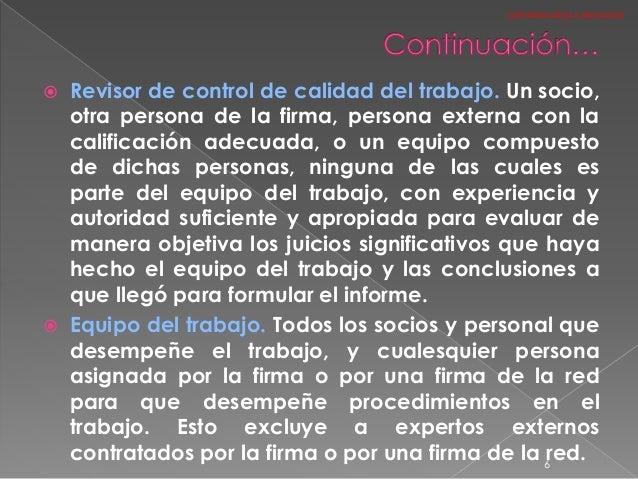  Revisor de control de calidad del trabajo. Un socio, otra persona de la firma, persona externa con la calificación adecu...
