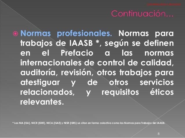  Normas profesionales. Normas para trabajos de IAASB *, según se definen en el Prefacio a las normas internacionales de c...