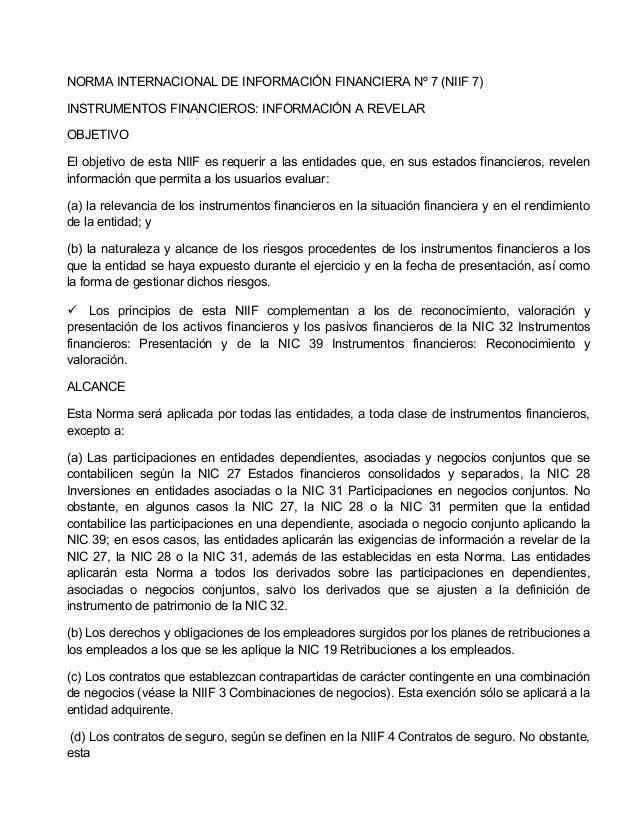 NORMA INTERNACIONAL DE INFORMACIÓN FINANCIERA Nº 7 (NIIF 7) INSTRUMENTOS FINANCIEROS: INFORMACIÓN A REVELAR OBJETIVO El ob...