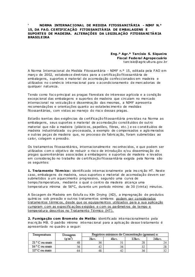 ' NORMA INTERNACIONAL DE MEDIDA FITOSSANITÁRIA - NIMF N.° 15, DA FAO. CERTIFICAÇÃO FITOSSANITÁRIA DE EMBALAGENS E SUPORTES...