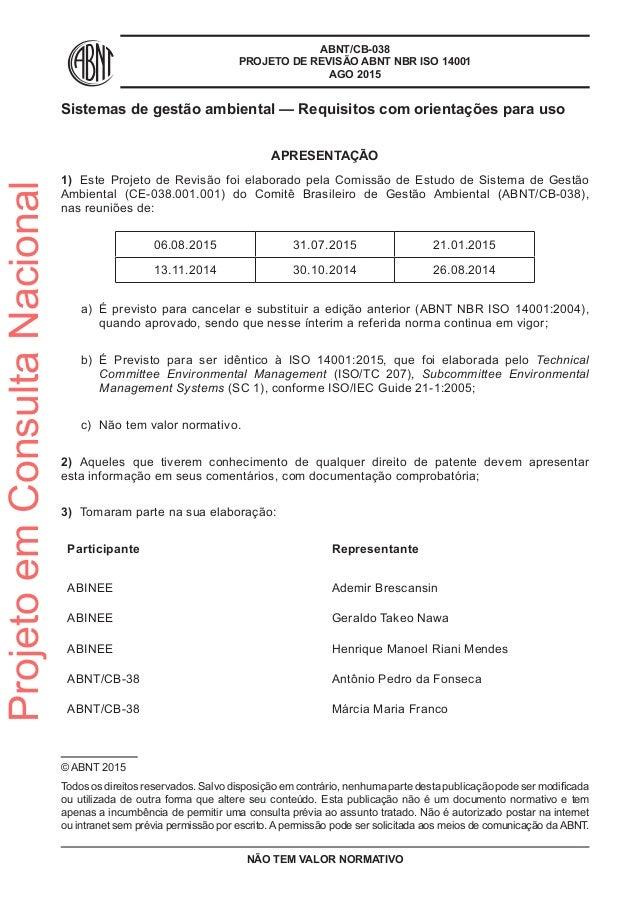 ABNT/CB-038 PROJETO DE REVISÃO ABNT NBR ISO 14001 AGO 2015 Sistemas de gestão ambiental — Requisitos com orientações para ...