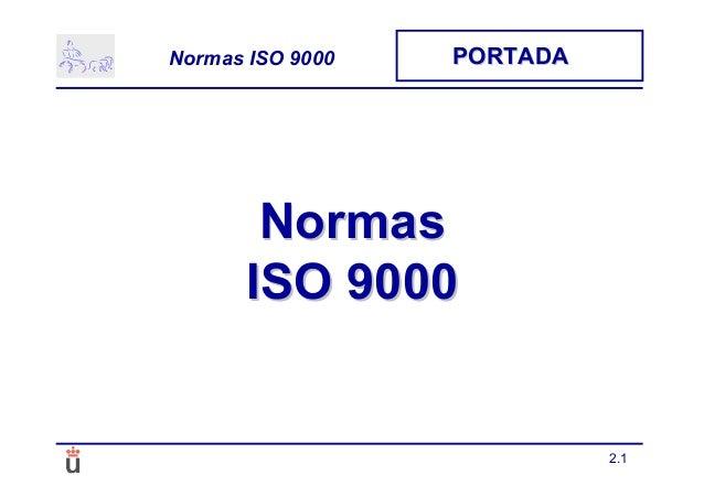 2.1 Normas ISO 9000 PORTADAPORTADA NormasNormas ISO 9000ISO 9000