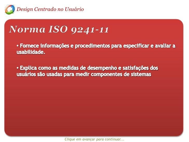 Design Centrado no Usuário<br />Norma ISO 9241-11<br /><ul><li> Fornece informações e procedimentos para especificar e ava...