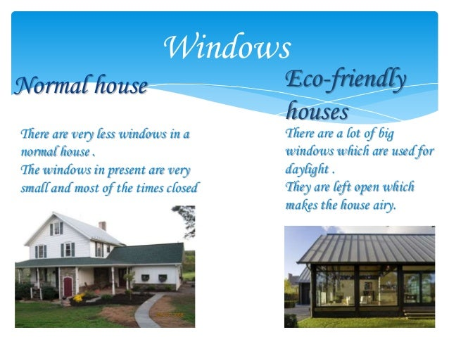 ... Eco Friendly And Normal Houses; 4.