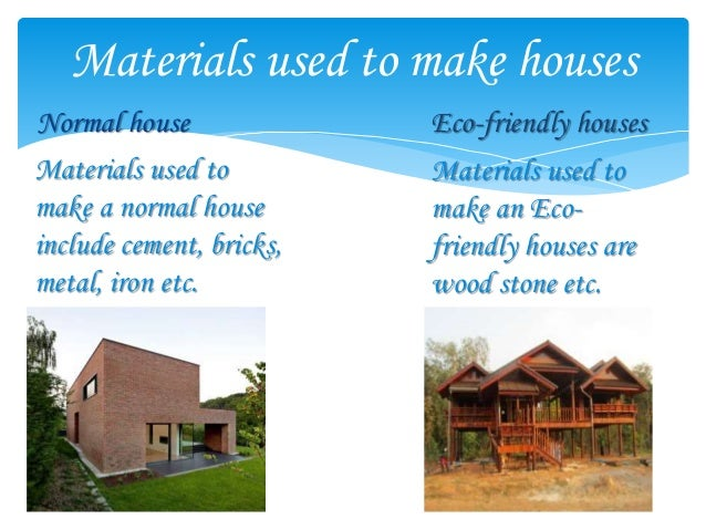 Normal and eco friendly houses for Waste material used in home