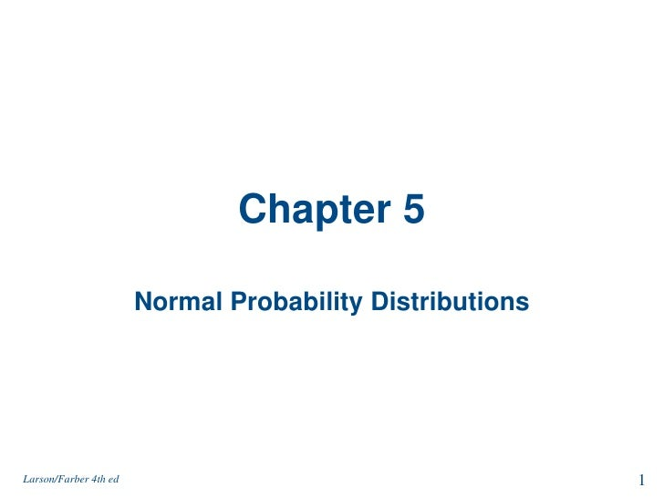 Chapter 5<br />Normal Probability Distributions<br />1<br />Larson/Farber 4th ed<br />