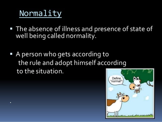 difference of normality Normality and normalcy are different forms of the same word normality is  centuries older, though, and many english authorities consider it the.