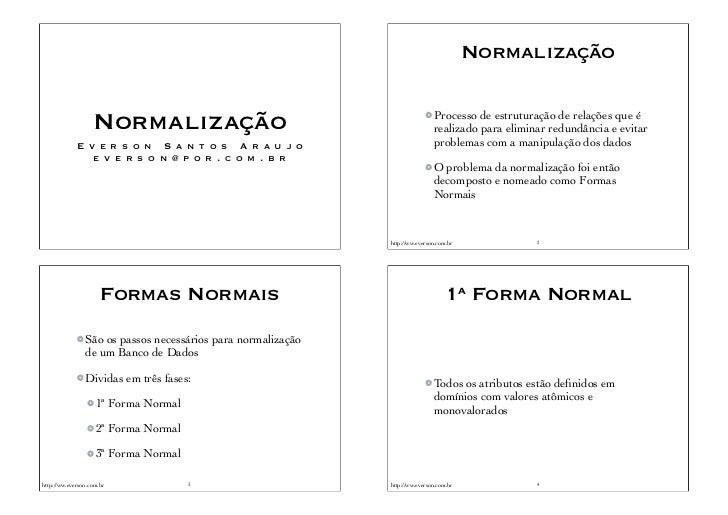 Normalização                   Normalização                                               Processo de estruturação de rela...