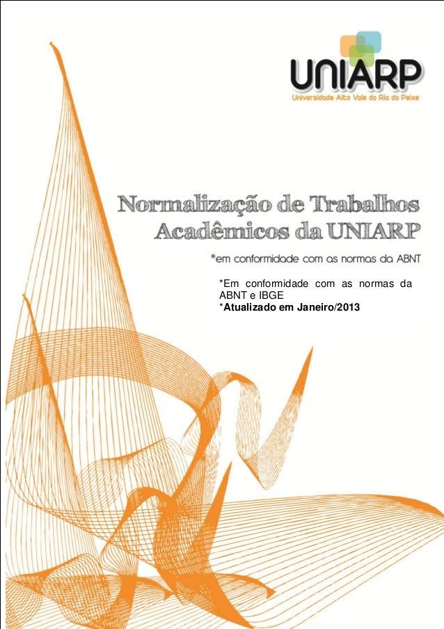 *Em conformidade com as normas da ABNT e IBGE *Atualizado em Janeiro/2013