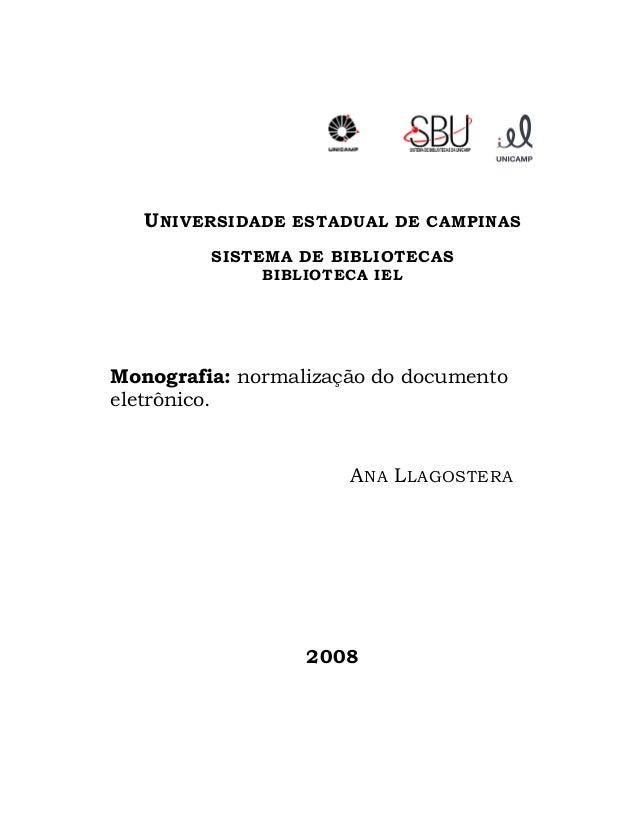 U NIVERSIDADE   ESTADUAL DE CAMPINAS         SISTEMA DE BIBLIOTECAS              BIBLIOTECA IELMonografia: normalização do...