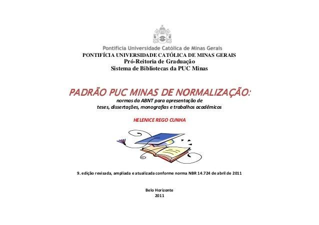 PONTIFÍCIA UNIVERSIDADE CATÓLICA DE MINAS GERAIS Pró-Reitoria de Graduação Sistema de Bibliotecas da PUC Minas PADRÃO PUC ...