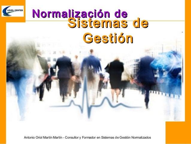 Normalización de                             Sistemas de                               GestiónAntonio Oriol Martín Martín ...