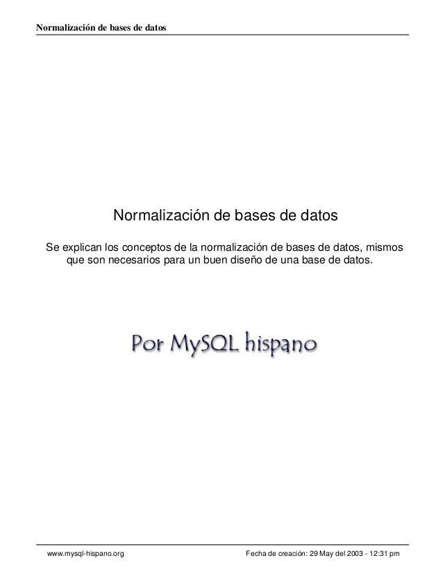 Normalización de bases de datos  Normalización de bases de datos Se explican los conceptos de la normalización de bases de...