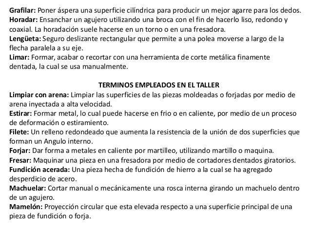 TERMINOS EMPLEADOS EN EL TALLERSoldar con bronce: Unir dos piezas de metal usando soldadura resistente.La soldadura frecue...