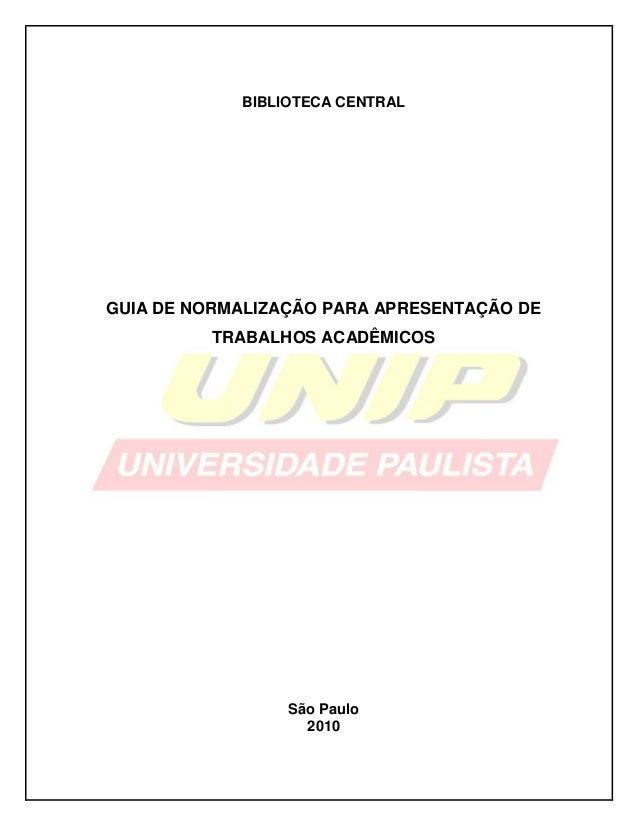 BIBLIOTECA CENTRALGUIA DE NORMALIZAÇÃO PARA APRESENTAÇÃO DETRABALHOS ACADÊMICOSSão Paulo2010