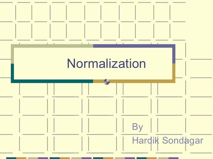 Normalization By  Hardik Sondagar