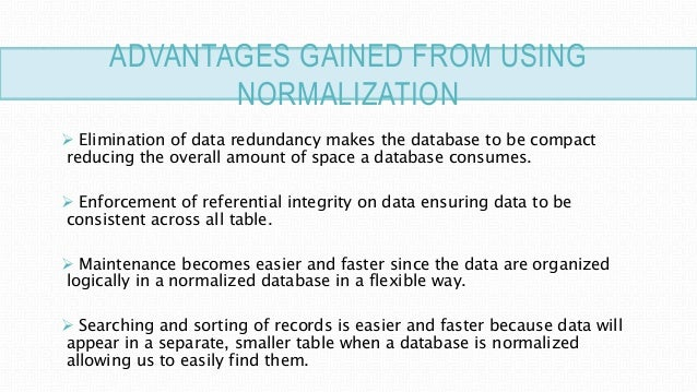 advantages and disadvantages of normalization