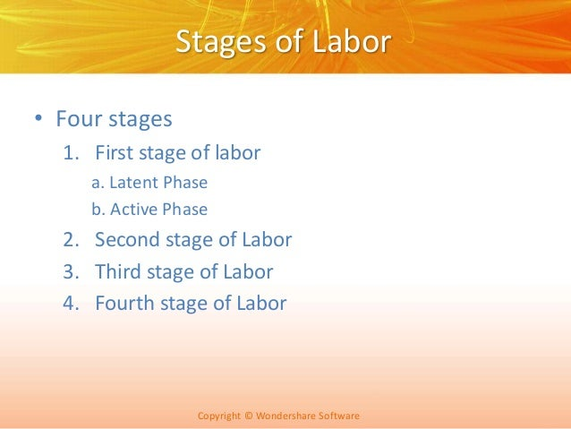 3rd and 4th stage of labor Introduction: fourth stage of labor  some obstetricians and nurse-midwives and other obstetrical professionals sometimes refer to a fourth stage of labor in addition to the standard three stages of labor.
