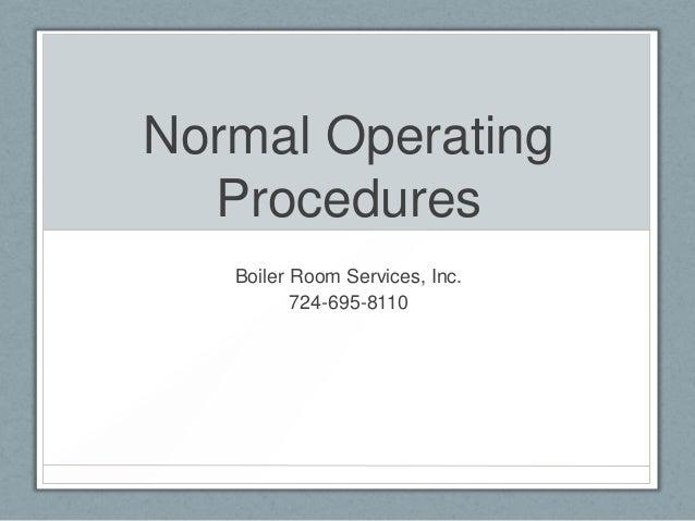 Normal Operating  Procedures   Boiler Room Services, Inc.          724-695-8110