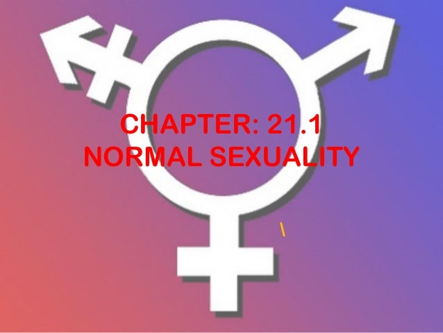 CHAPTER: 21.1NORMAL SEXUALITY
