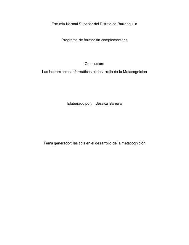 Escuela Normal Superior del Distrito de Barranquilla  Programa de formación complementaria  Conclusión: Las herramientas i...