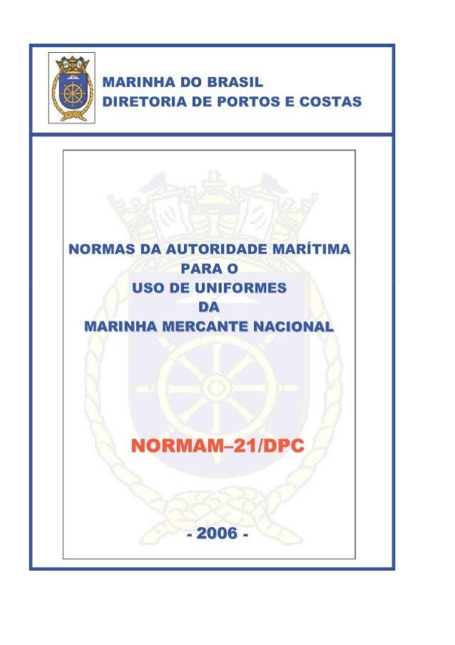 MARINHA DO BRASIL DIRETORIA DE PORTOS E COSTAS NORMAS DA AUTORIDADE MARÍTIMA PARA O USO DE UNIFORMES DA MARINHA MERCANTE N...