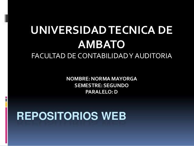 UNIVERSIDAD TECNICA DE         AMBATO  FACULTAD DE CONTABILIDAD Y AUDITORIA          NOMBRE: NORMA MAYORGA            SEME...