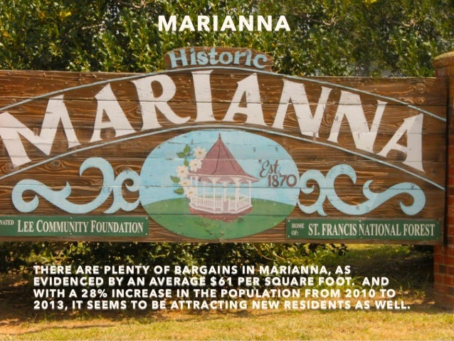 MARIANNA THERE ARE PLENTY OF BARGAINS IN MARIANNA, AS EVIDENCED BY AN AVERAGE $61 PER SQUARE FOOT. AND WITH A 28% INCREASE...