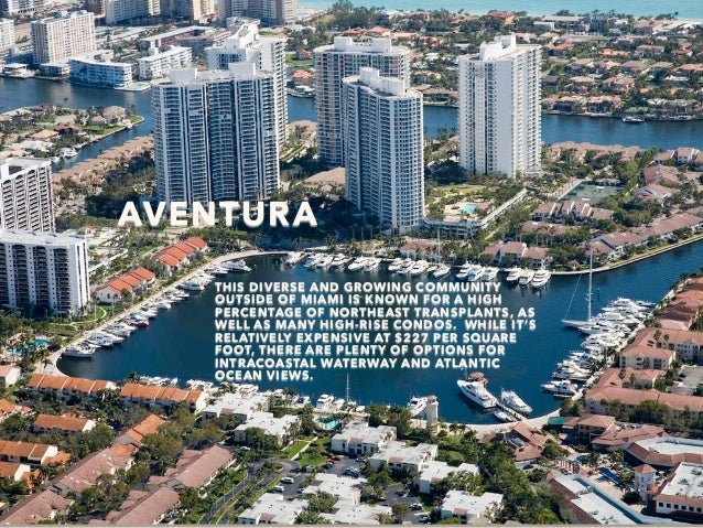 AVENTURA THIS DIVERSE AND GROWING COMMUNITY OUTSIDE OF MIAMI IS KNOWN FOR A HIGH PERCENTAGE OF NORTHEAST TRANSPLANTS, AS W...