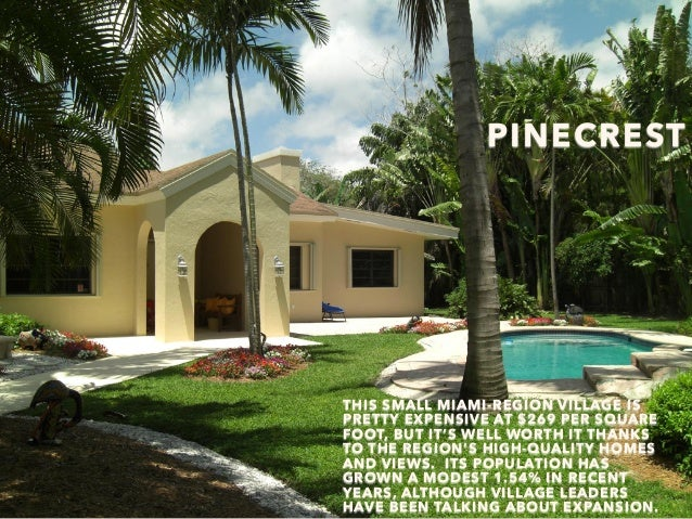 PINECREST THIS SMALL MIAMI-REGION VILLAGE IS PRETTY EXPENSIVE AT $269 PER SQUARE FOOT, BUT IT'S WELL WORTH IT THANKS TO TH...
