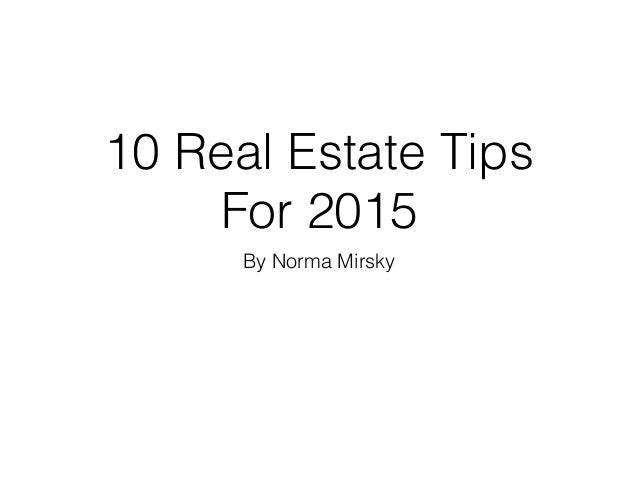10 Real Estate Tips For 2015 By Norma Mirsky