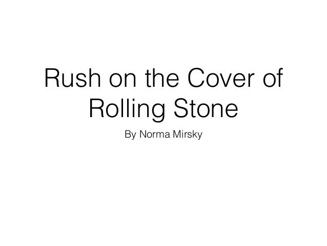 Rush on the Cover of Rolling Stone By Norma Mirsky