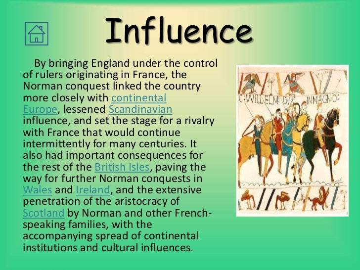 the norman conquest and the french Yanother language (norman french) was brought to england by the normans, used mostly by the new anglo-norman elite linguistic impact of the norman linguistic impact of the norman conquest ybecause the local rulers, the new mixture of norse, angles and saxons.