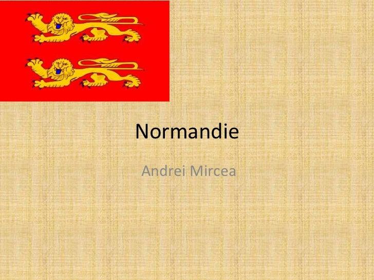 NormandieAndrei Mircea