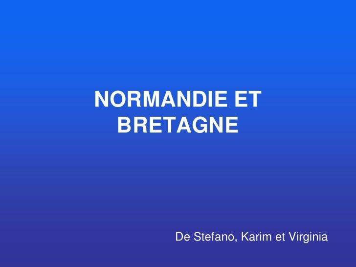 NORMANDIE ET BRETAGNE     De Stefano, Karim et Virginia
