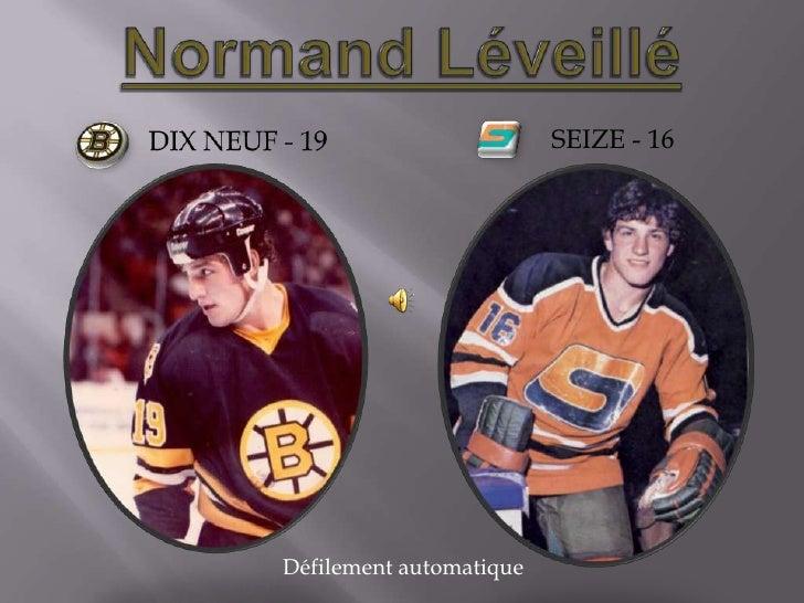 Normand Léveillé<br />Dix neuf - 19<br />Seize - 16<br />Défilement automatique<br />