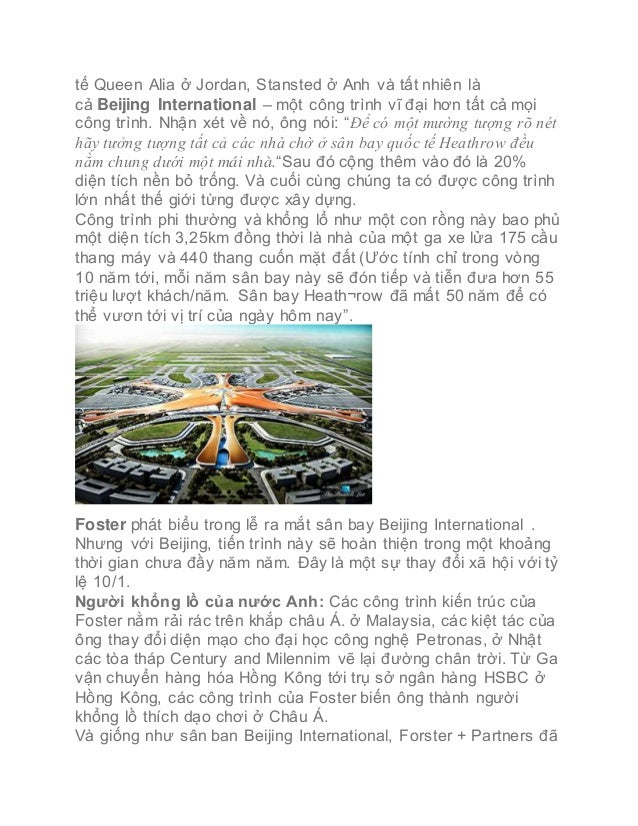 tế Queen Alia ở Jordan, Stansted ở Anh và tất nhiên là cả Beijing International – một công trình vĩ đại hơn tất ca...