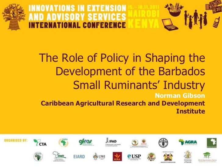 The Role of Policy in Shaping the Development of the Barbados Small Ruminants' Industry Norman Gibson Caribbean Agricultur...