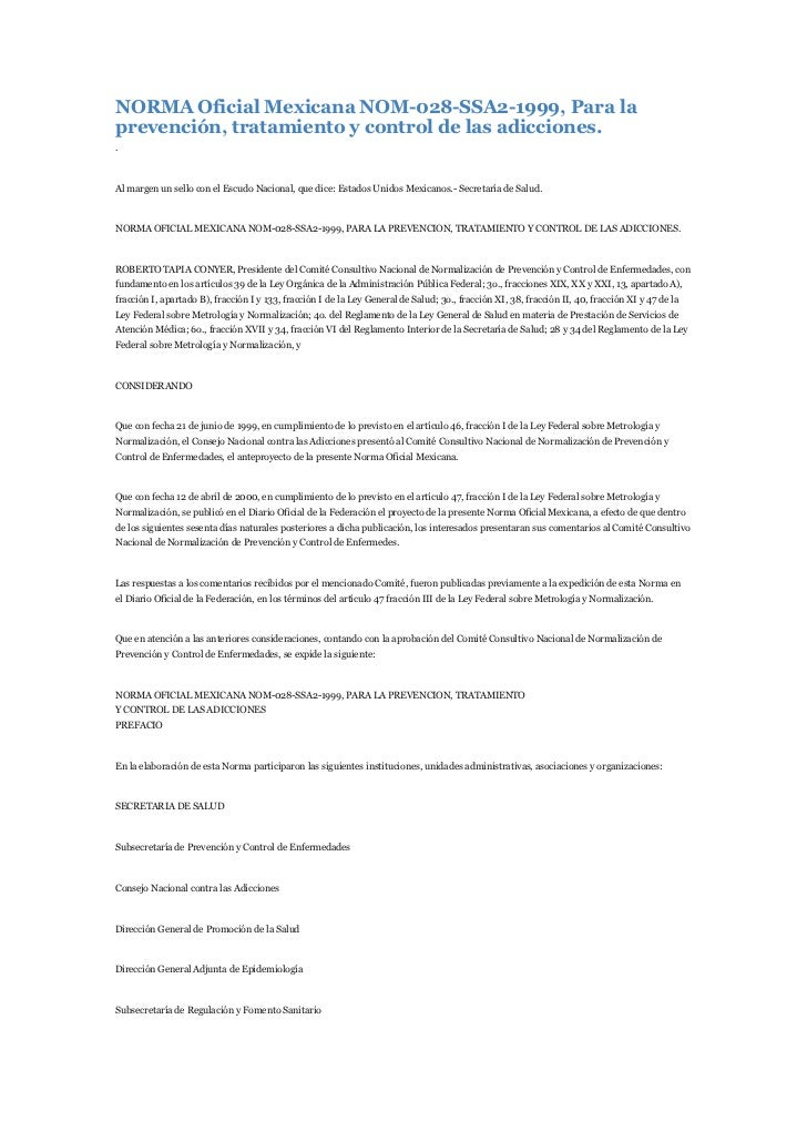 NORMA Oficial Mexicana NOM-028-SSA2-1999, Para la prevención, tratamiento y control de las adicciones.<br />.<br />Al marg...