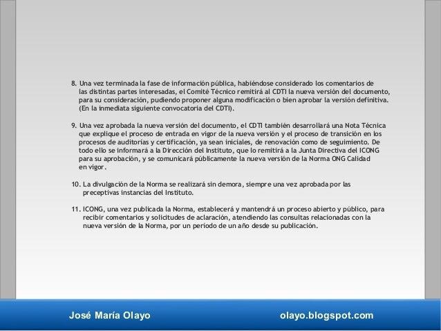 José María Olayo olayo.blogspot.com 8. Una vez terminada la fase de información pública, habiéndose considerado los coment...