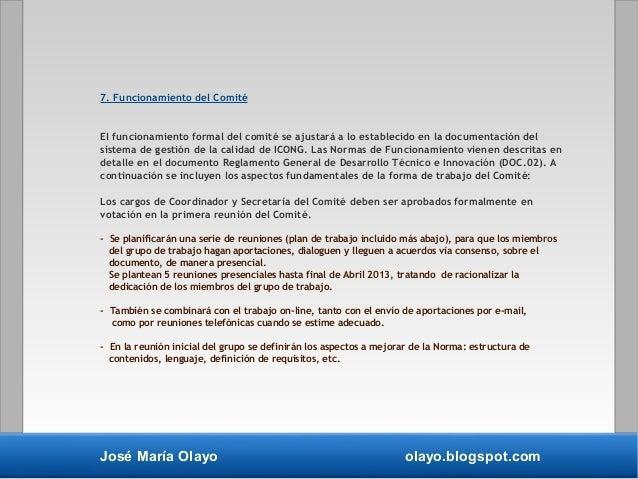 José María Olayo olayo.blogspot.com 7. Funcionamiento del Comité El funcionamiento formal del comité se ajustará a lo esta...