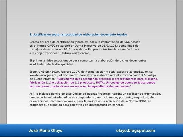 José María Olayo olayo.blogspot.com 3. Justificación sobre la necesidad de elaboración documento técnico Dentro del área d...