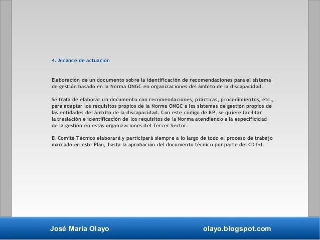 José María Olayo olayo.blogspot.com 4. Alcance de actuación Elaboración de un documento sobre la identificación de recomen...