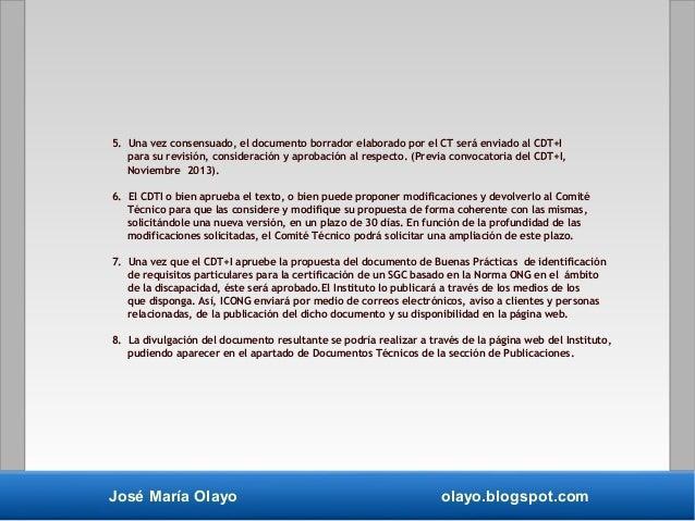 José María Olayo olayo.blogspot.com 5. Una vez consensuado, el documento borrador elaborado por el CT será enviado al CDT+...