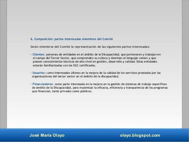 José María Olayo olayo.blogspot.com 6. Composición: partes interesadas miembros del Comité Serán miembros del Comité la re...