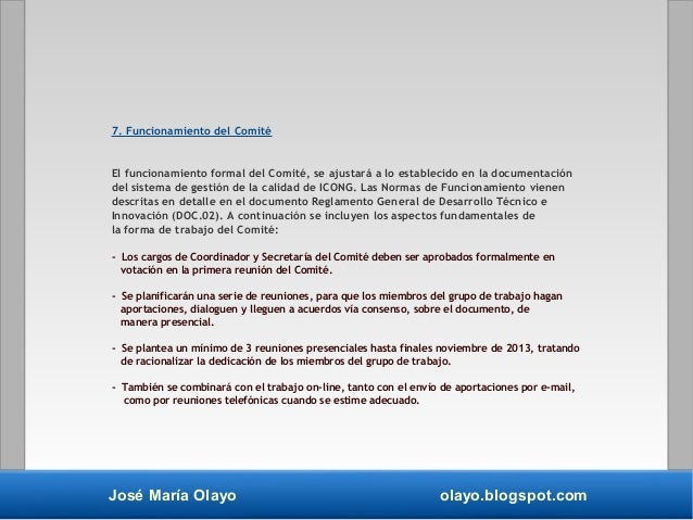 José María Olayo olayo.blogspot.com 7. Funcionamiento del Comité El funcionamiento formal del Comité, se ajustará a lo est...