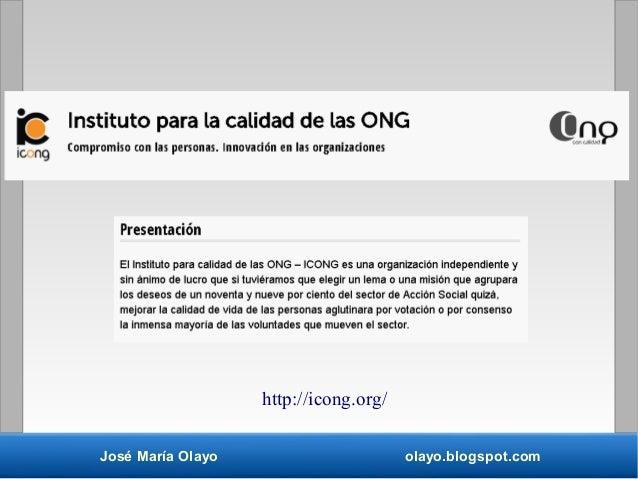 José María Olayo olayo.blogspot.com http://icong.org/