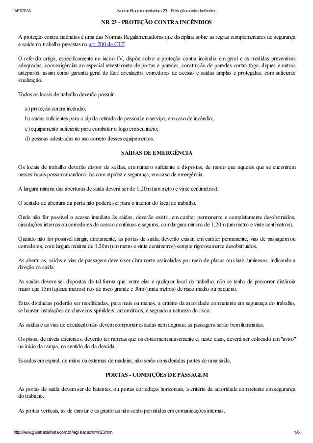 14/7/2014 Norma Regulamentadora 23 - Proteção contra Incêndios http://www.guiatrabalhista.com.br/legislacao/nr/nr23.htm 1/...