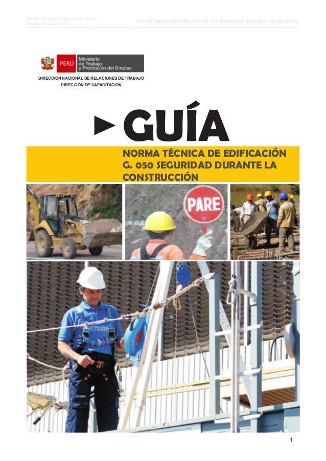 Norma Técnica de Edificación G.050 Seguridad durante la Construcción Dirección Nacional de Relaciones de Trabajo Dirección...