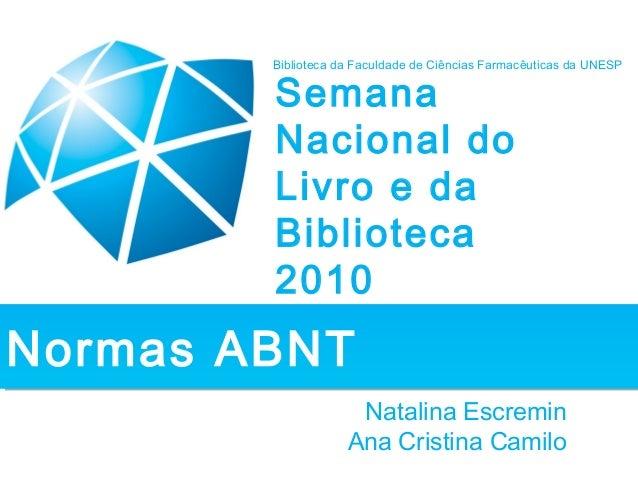 Natalina Escremin Ana Cristina Camilo Semana Nacional do Livro e da Biblioteca 2010 Biblioteca da Faculdade de Ciências Fa...